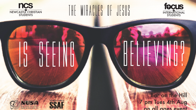 The Miracles of Jesus – Is Seeing Believing?